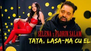 Descarca Selena x Florin Salam x Costi - Tata, lasa ma cu el