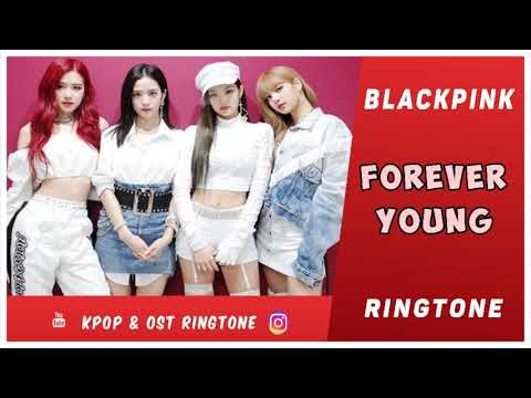 BLACKPINK - FOREVER YOUNG (RINGTONE) #2 | DOWNLOAD