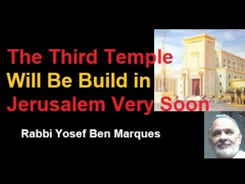 The Third Temple Will Be Build In Jerusalem Very Soon