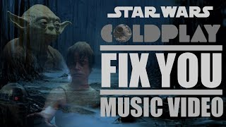 Fix You - Coldplay - Star Wars Music Video - By Star Geek