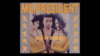 Mr. President - Up' n Away (Extended Mix)