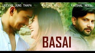 "New Nepali Modern Song ""BASAI"" 2017/2074_ Ming So Hang Limbu . Ft. Kausal/Jeevan Jung/Sabina"