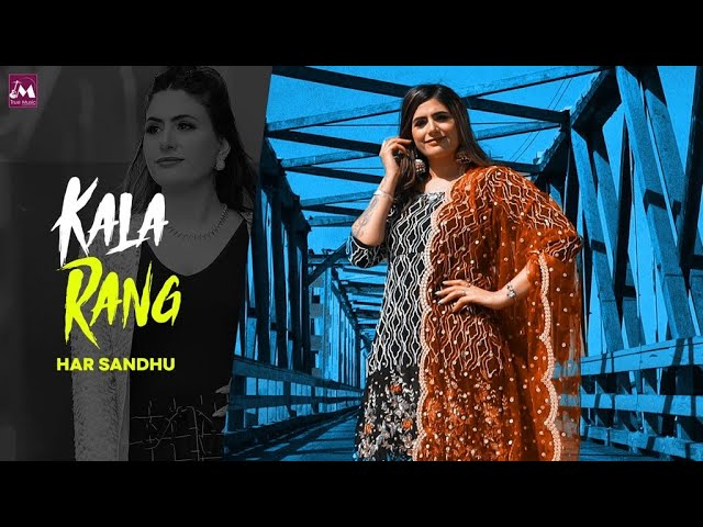 Kala Rang - Har Sandhu (official Video)New Punjabi song|| Har Sandhu || latest Punjabi song 2021