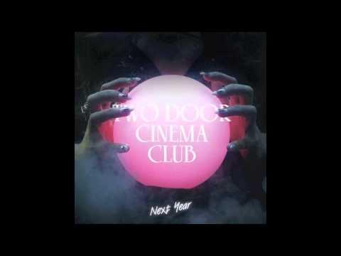 Two Door Cinema Club - Next Year (Pyramid Remix)