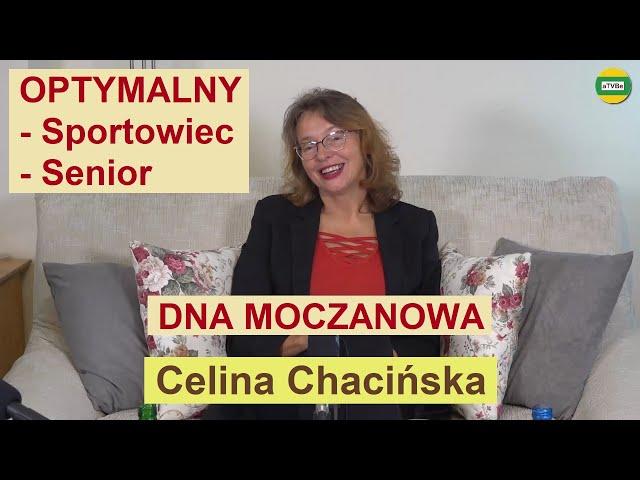 ŻYWIENIE OPTYMALNE dla Sportowca, Seniora i DNA MOCZANOWA cz.6 Celina Chacińska STUDIO 2021