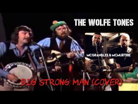Big Strong Man (The Wolfe Tones cover)