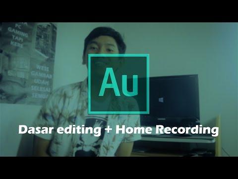 Tutorial Cara Recording Rumahan (Home Recording) + Dasar Adobe Audition