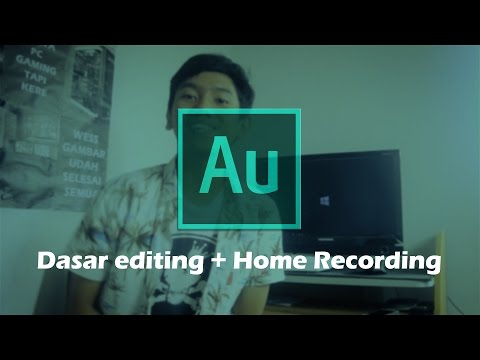Tutorial Cara Recording Rumahan (Home Recording) + Dasar Adobe Audition