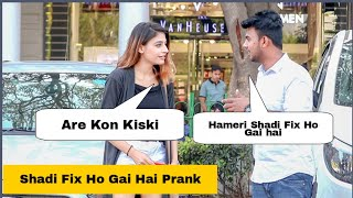 Hamari Shadi Fix Ho Gai Hai Prank On Cute Girls | AKY FILMS |
