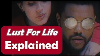Lust for life | Lana Del Rey ft. The Weeknd | Hidden meaning explained