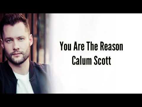 Calum  Scott - You Are The Rrason [ The Lyrics]