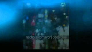 Nacho Sotomayor & Deep Blue -Love´s has gone- (Not too late)