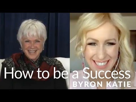 How to be Successful—The Work of Byron Katie®