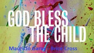 God Bless The Child - Mauricio Garay - Brice Cross