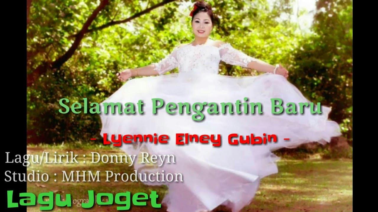 SELAMAT PENGANTIN BARU - Lyennie Elney Gubin (lagu joget - lagu dusun  terbaru)
