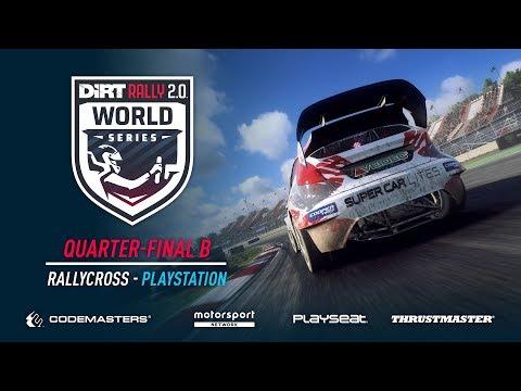 Quarter-Final B - Rallycross - PlayStation - DiRT Rally 2.0 World Series