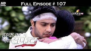 Ishq Ka Rang Safed - 11th December 2015 - इश्क का रंग सफ़ेद - Full Episode (HD)