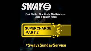 Sway Ft Smiler, Elro, Akala, Mic Righteous, Logic, English Frank - Supercharge 2