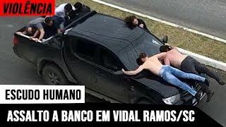 Bandidos com fuzil espalham medo em assalto a banco em Vidal Ramos