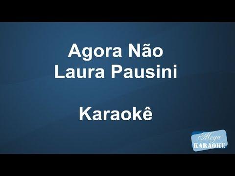 Agora Não - Laura Pausini Mega Karaoke