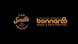 The Smile Project 2019 - S2/EP1 (Bonnaroo Music & Arts Festival)