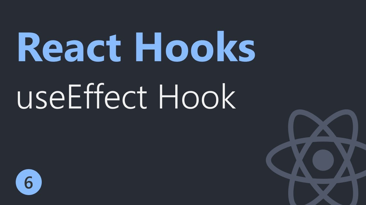 React Hooks Tutorial - 6 - useEffect Hook