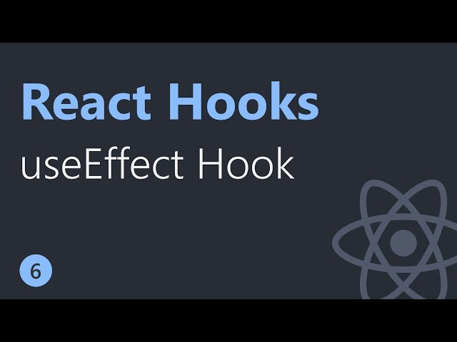React Hooks Tutorial - 6 - useEffect Hook
