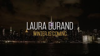 LAURA DURAND - Winter is Coming (Lyric Video)