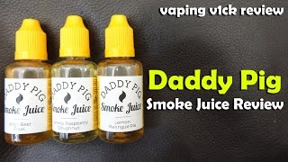Daddy Pig Smoke Juice - Review