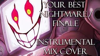 Your Best Nightmare / Finale - Instrumental Mix Cover (Undertale)