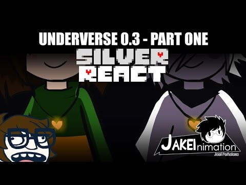 [Silver React] UNDERVERSE 0.3 - PART 1 | SUP MY HOME SLICE BREAD SLICE DAWG!!