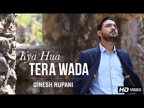 Kya Hua Tera Wada ( Music Video ) | Dinesh...