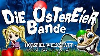HÖRSPIEL - Die Ostereierbande (für Kinder zu Ostern)