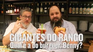 GIGANTES DO RANGO • Qual é a do burguer, Benny?