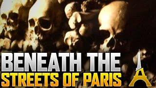 Beneath The Streets of Paris