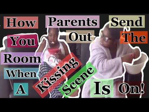 Download MIASPAGEUK | How Parents Send You Out The Room When A Kissing Scene is on!
