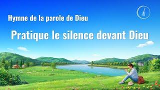 Musique chrétienne en français « Pratique le silence devant Dieu »