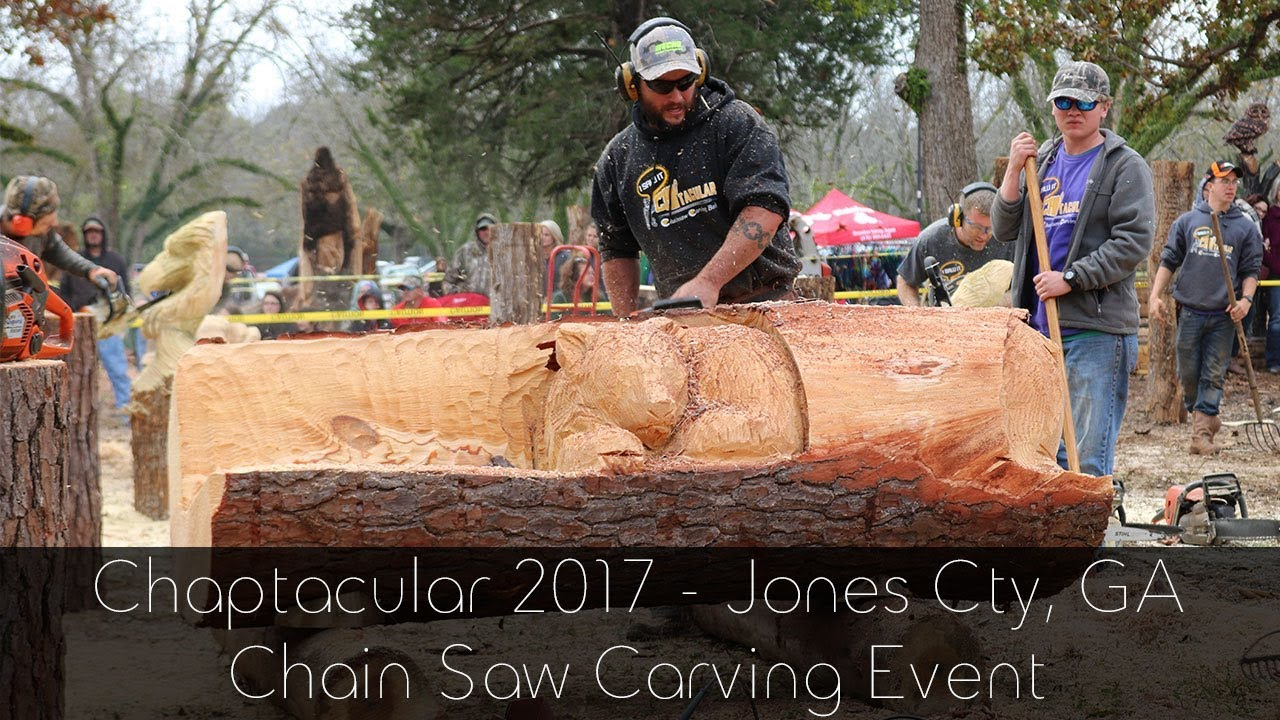 Chaptacular 2017 chainsaw carving event youtube