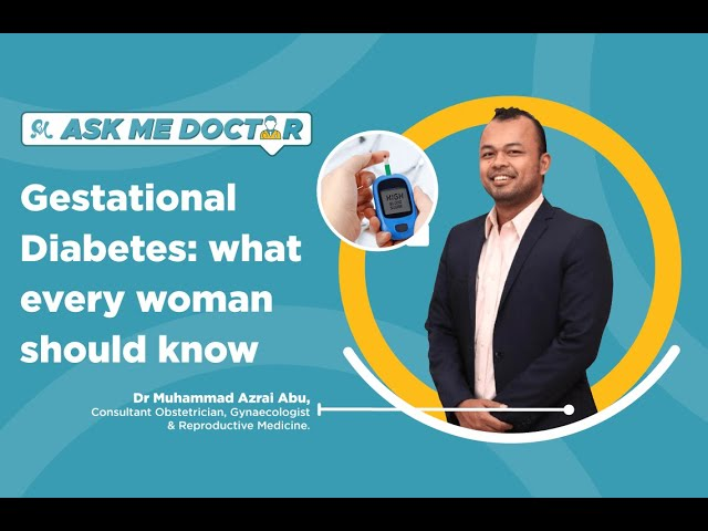 Gestational Diabetes: What Every Woman Should Know | Ask Me Doctor - Q&A with Pediatricians