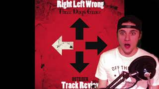 Right Left Wrong (Three Days Grace) - Track Review