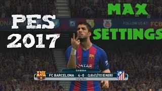 [PES 2017] Gameplay Match | Max Settings 1080p 60FPS
