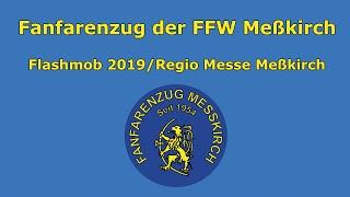 Fanfarenzug Meßkirch - Flashmob 2019 / Regio Messe Meßkirch
