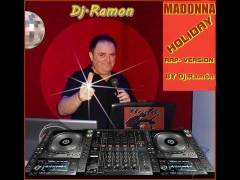MADONNA - HOLIDAY RAP- VERSION BY Dj.Ramón