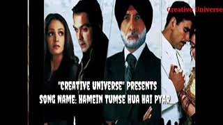 Humein Tumse Hua Hai Pyar Song||Hindi Song||Movie Name: Ab Tumhare Hawale Watan Sathiyo||Mp3 Music