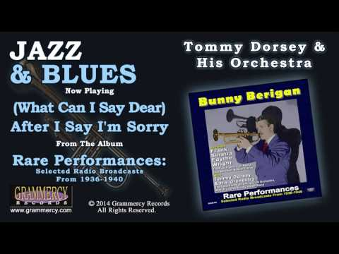 tommy-dorsey-&-his-orchestra---(what-can-i-say-dear)-after-i-say-i'm-sorry