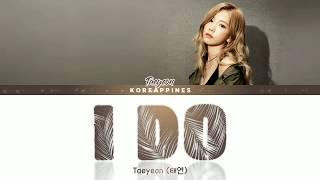 Cover images TAEYEON (태연) - 'I DO' Lyrics [Han_Rom_Eng_가사]