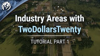 Industry Areas with TwoDollarsTwenty | Cities: Skylines Industries Tutorial Part 1
