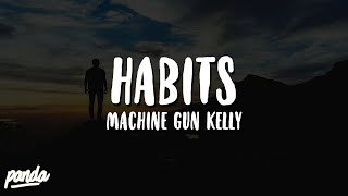 Machine Gun Kelly - Habits
