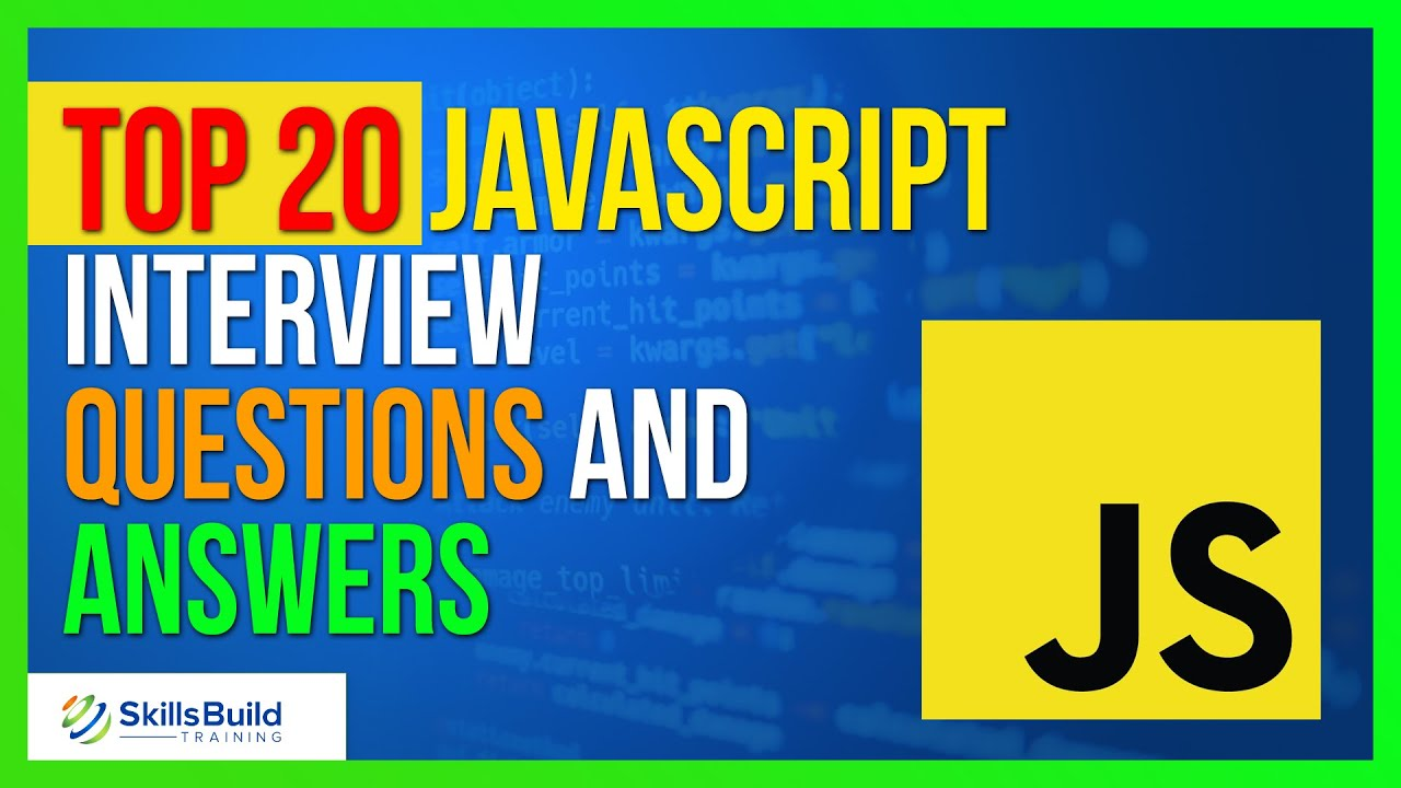 Top 20 JavaScript Interview Questions and Answers