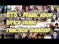 [BTS] Magic shop lyrics video|reaction mashup